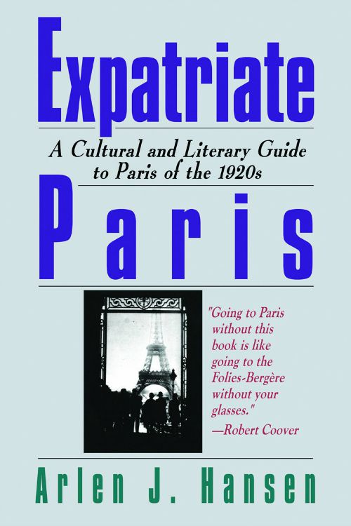 libros  Expatriate Paris: A Cultural and Literary Guide to Paris of the 1920s