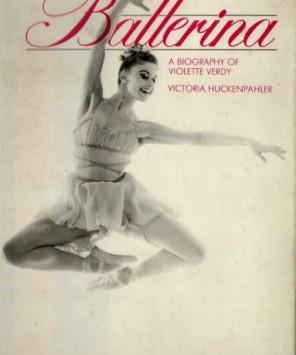 Ballerina: A biography of Violette Verdy by Victoria Huckenpahler