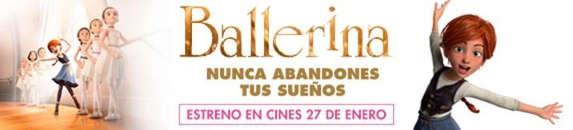 BALLERINA - Nunca Abandones Tus Sueños - Estreno en Cines 27 de Enero