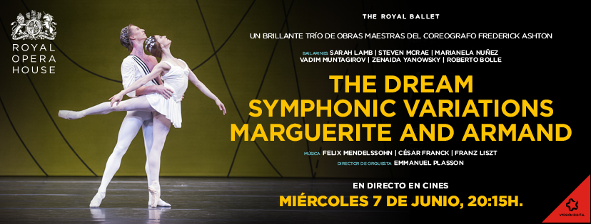 videos  El próximo 7 de junio THE DREAM / SYMPHONIC VARIATIONS / MARGUERITE AND ARMAND