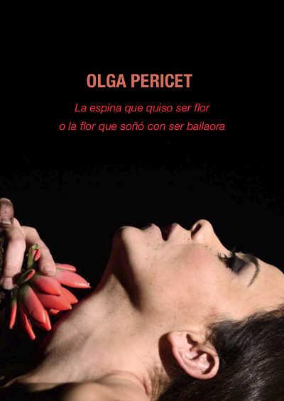 cartelera  Olga Pericet presenta La espina que quiso ser flor o la flor que soñó con ser bailaora